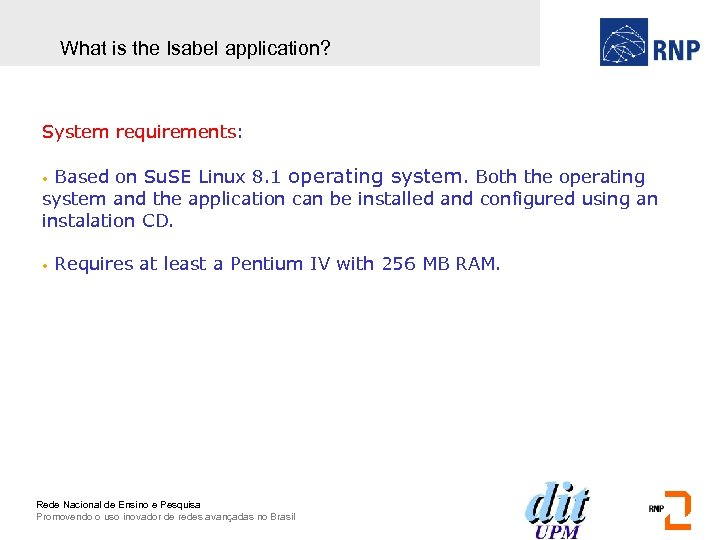 What is the Isabel application? System requirements: Based on Su. SE Linux 8. 1