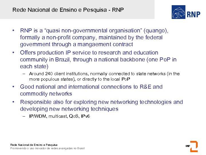"""Rede Nacional de Ensino e Pesquisa - RNP • RNP is a """"quasi non-governmental"""