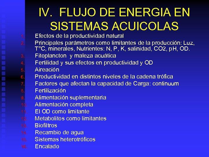 IV. FLUJO DE ENERGIA EN SISTEMAS ACUICOLAS 1. 2. 3. 4. 5. 6. 7.