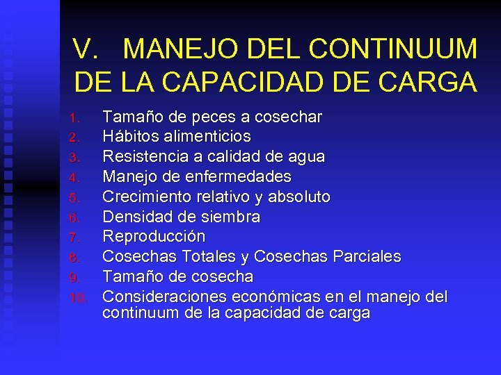 V. MANEJO DEL CONTINUUM DE LA CAPACIDAD DE CARGA 1. 2. 3. 4. 5.