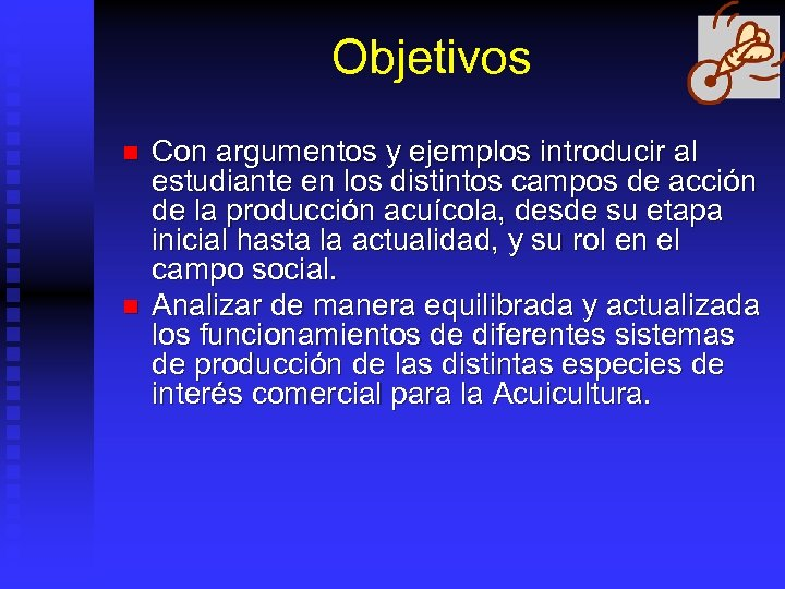 Objetivos n n Con argumentos y ejemplos introducir al estudiante en los distintos campos