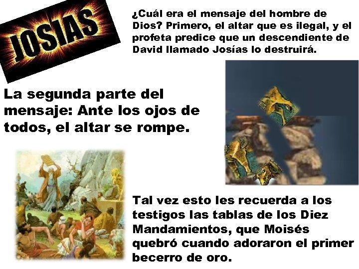 ¿Cuál era el mensaje del hombre de Dios? Primero, el altar que es ilegal,