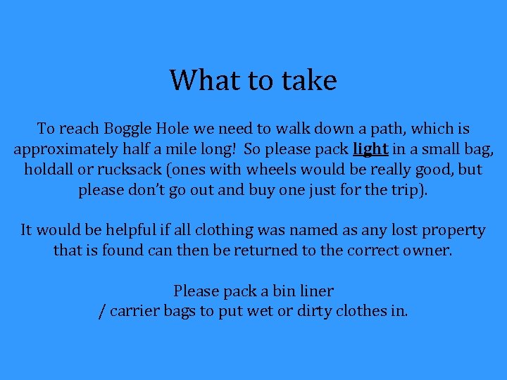 What to take To reach Boggle Hole we need to walk down a path,
