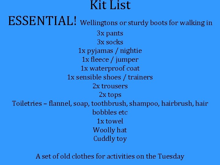 Kit List ESSENTIAL! Wellingtons or sturdy boots for walking in 3 x pants 3