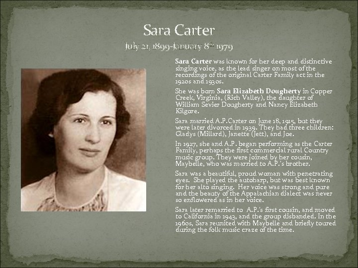 Sara Carter July 21, 1899 -January 8 th 1979 Sara Carter was known for