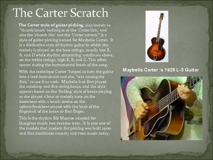 The Carter Scratch The Carter style of guitar picking, also known as