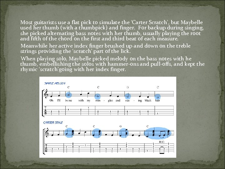 Most guitarists use a flat pick to simulate the 'Carter Scratch', but Maybelle