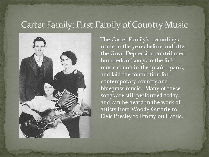 Carter Family: First Family of Country Music The Carter Family's recordings made in the