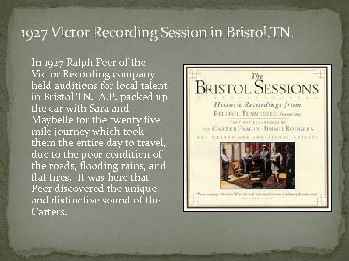 1927 Victor Recording Session in Bristol, TN. In 1927 Ralph Peer of the Victor