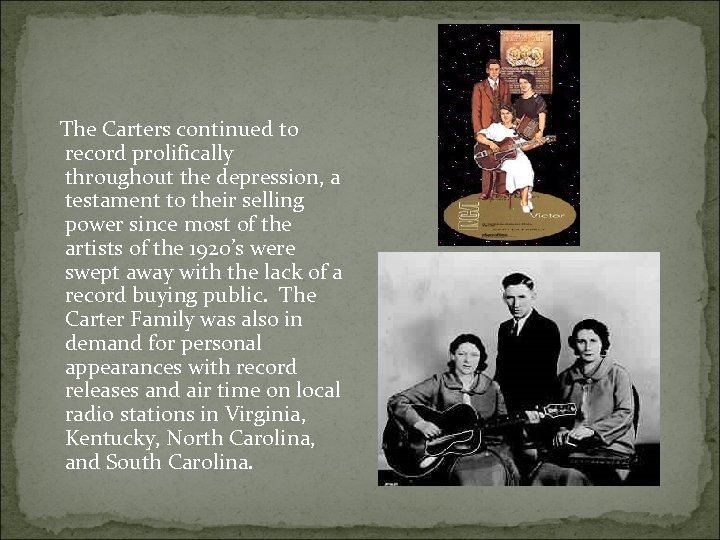 The Carters continued to record prolifically throughout the depression, a testament to their