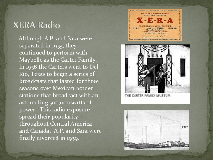 XERA Radio Although A. P. and Sara were separated in 1933, they continued to
