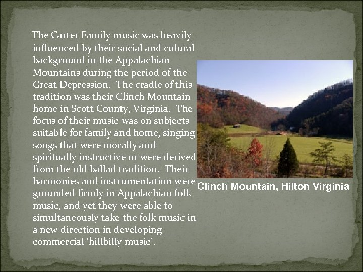 The Carter Family music was heavily influenced by their social and culural background