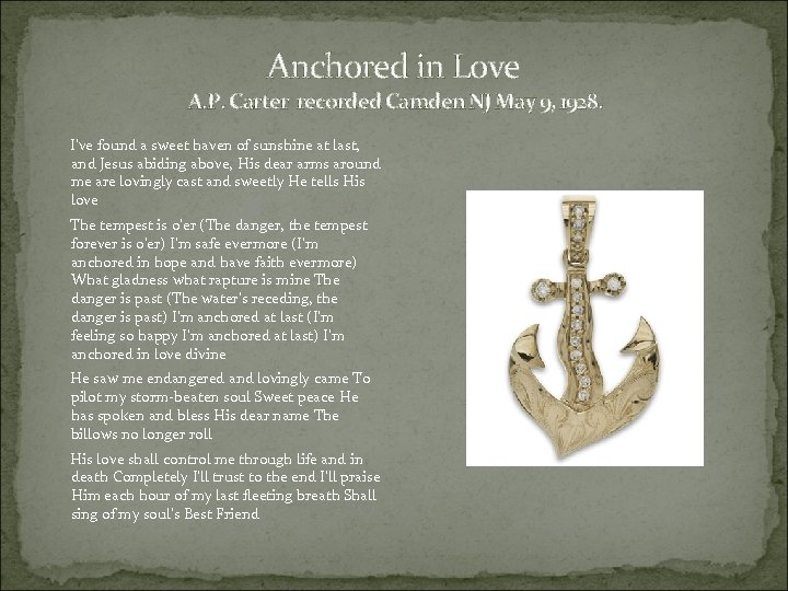 Anchored in Love A. P. Carter recorded Camden NJ May 9, 1928. I've found