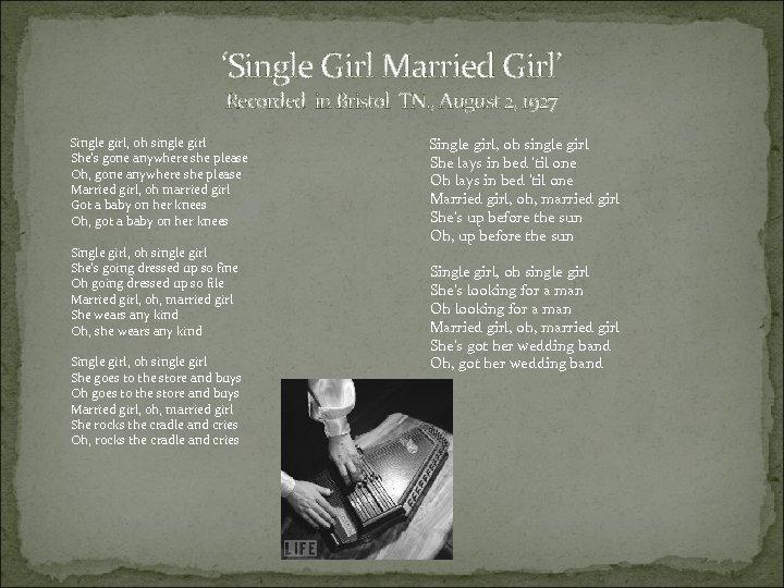 'Single Girl Married Girl' Recorded in Bristol TN. , August 2, 1927 Single girl,