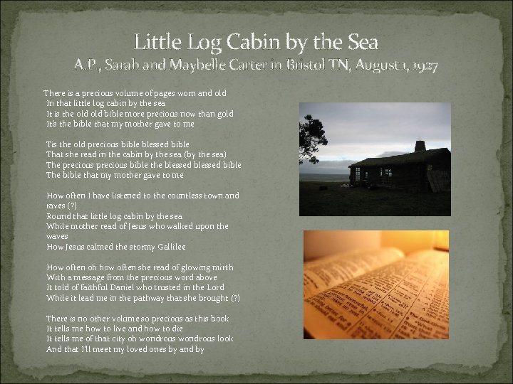 Little Log Cabin by the Sea A. P. , Sarah and Maybelle Carter in