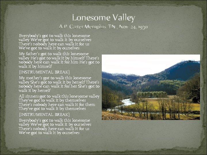 Lonesome Valley A. P. Carter Memphis TN. , Nov. 24, 1930 Everybody's got to