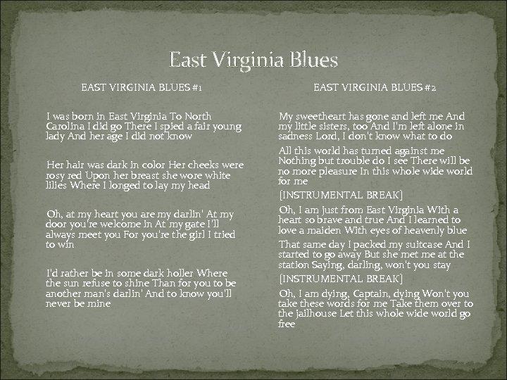 East Virginia Blues EAST VIRGINIA BLUES #1 I was born in East Virginia To