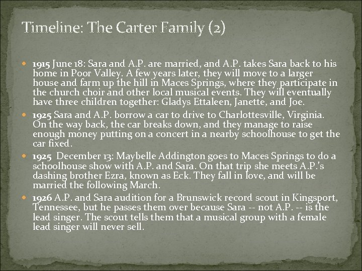 Timeline: The Carter Family (2) 1915 June 18: Sara and A. P. are married,
