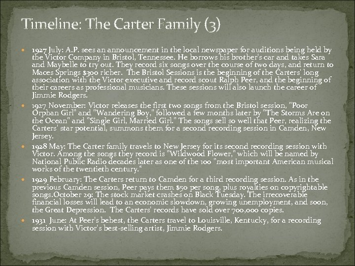 Timeline: The Carter Family (3) 1927 July: A. P. sees an announcement in the