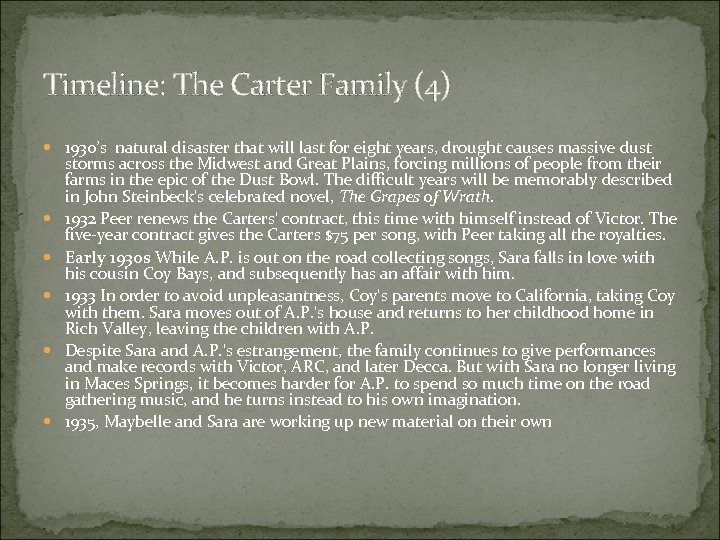 Timeline: The Carter Family (4) 1930's natural disaster that will last for eight years,