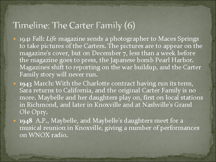 Timeline: The Carter Family (6) 1941 Fall: Life magazine sends a photographer to Maces