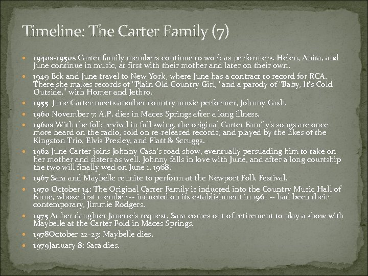 Timeline: The Carter Family (7) 1940 s-1950 s Carter family members continue to work
