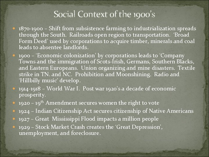 Social Context of the 1900's 1870 -1900 – Shift from subsistence farming to industrialization