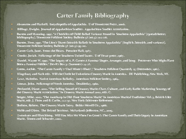 Carter Family Bibliography Abramson and Haskell. Encyclopedia of Appalachia. U of Tennessee Press, 2006.