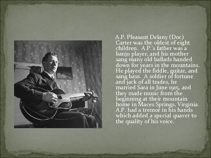 A. P. Pleasant Delany (Doc) Carter was the oldest of eight children. A.