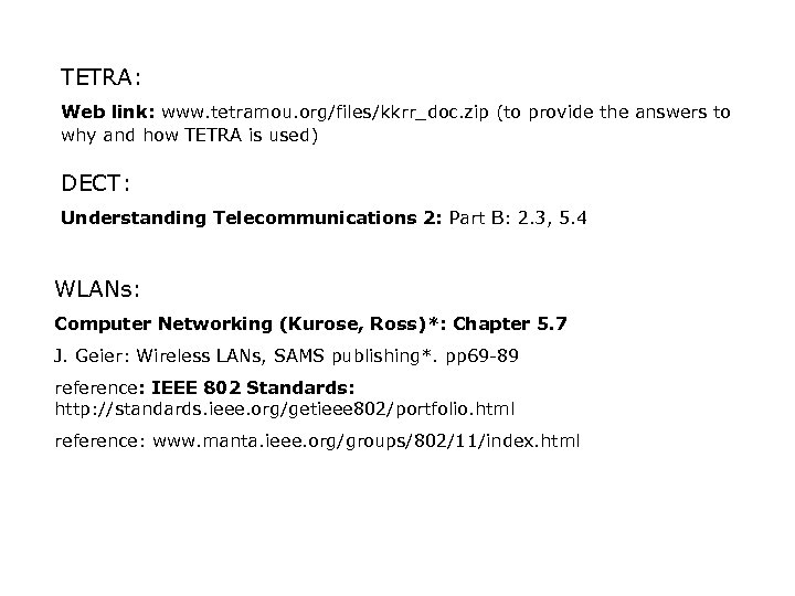 TETRA: Web link: www. tetramou. org/files/kkrr_doc. zip (to provide the answers to why and