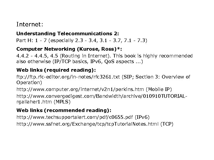 Internet: Understanding Telecommunications 2: Part H: 1 - 7 (especially 2. 3 - 3.