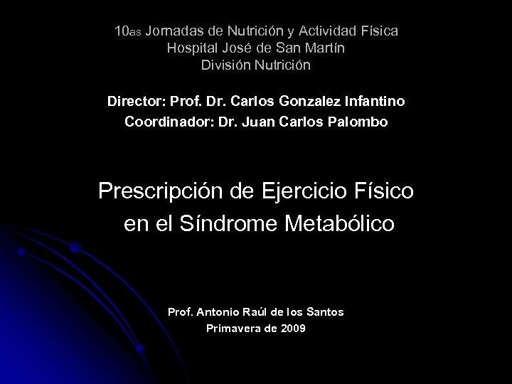 10 as Jornadas de Nutrición y Actividad Física Hospital José de San Martín División