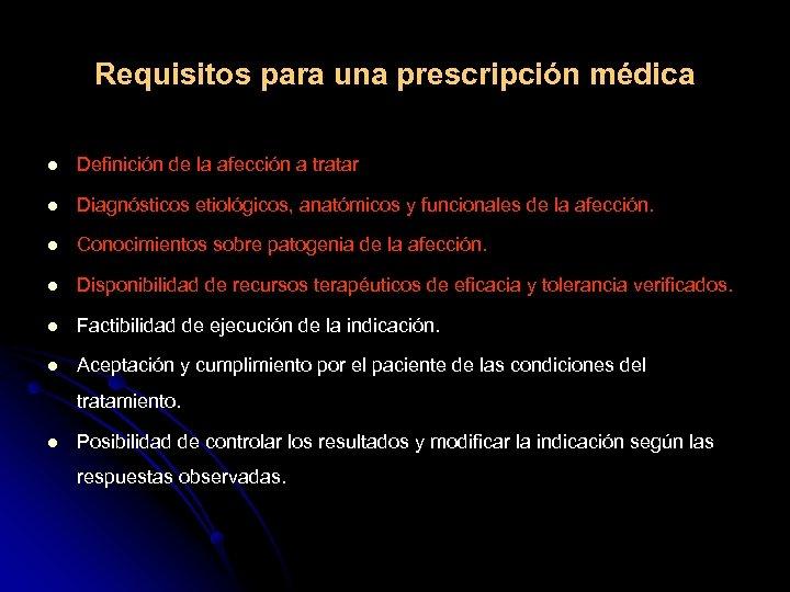 Requisitos para una prescripción médica l Definición de la afección a tratar l Diagnósticos