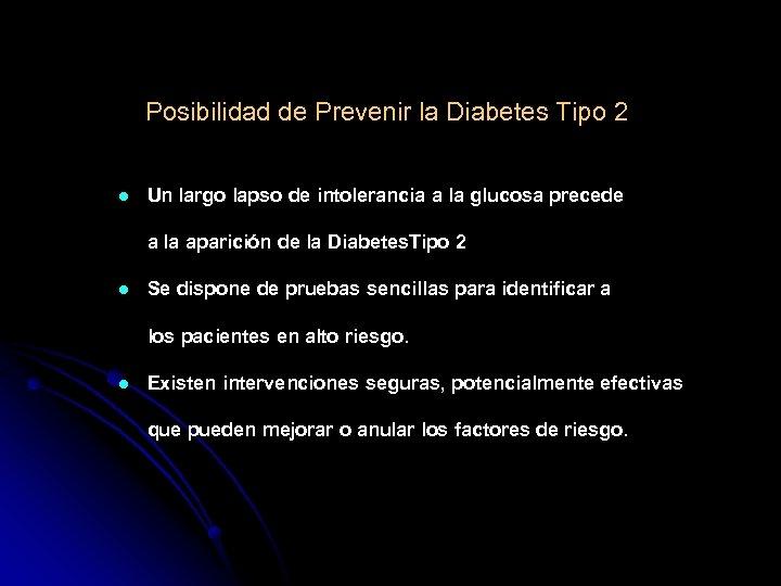 Posibilidad de Prevenir la Diabetes Tipo 2 l Un largo lapso de intolerancia a