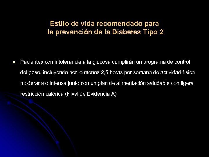 Estilo de vida recomendado para la prevención de la Diabetes Tipo 2 l Pacientes