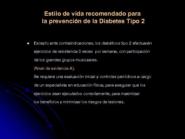Estilo de vida recomendado para la prevención de la Diabetes Tipo 2 l Excepto