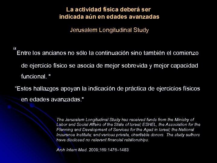 """La actividad física deberá ser indicada aún en edades avanzadas Jerusalem Longitudinal Study """"Entre"""