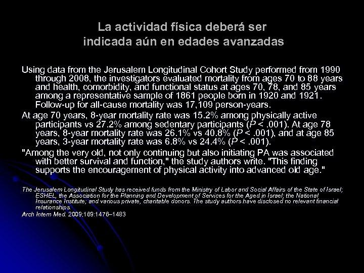 La actividad física deberá ser indicada aún en edades avanzadas Using data from the