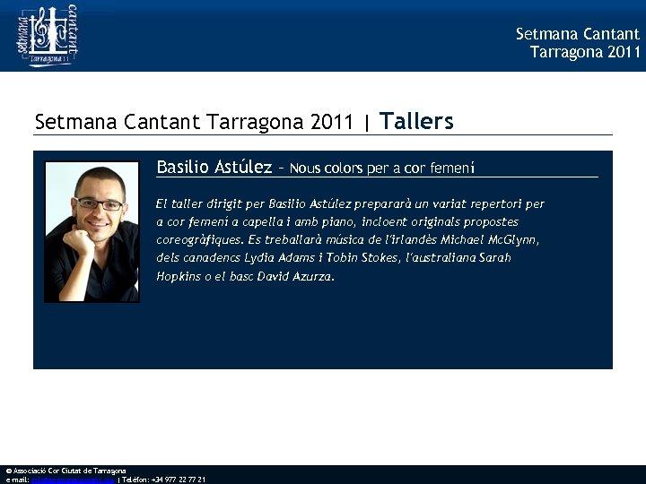 Setmana Cantant Tarragona 2011 | Tallers Basilio Astúlez – Nous colors per a cor