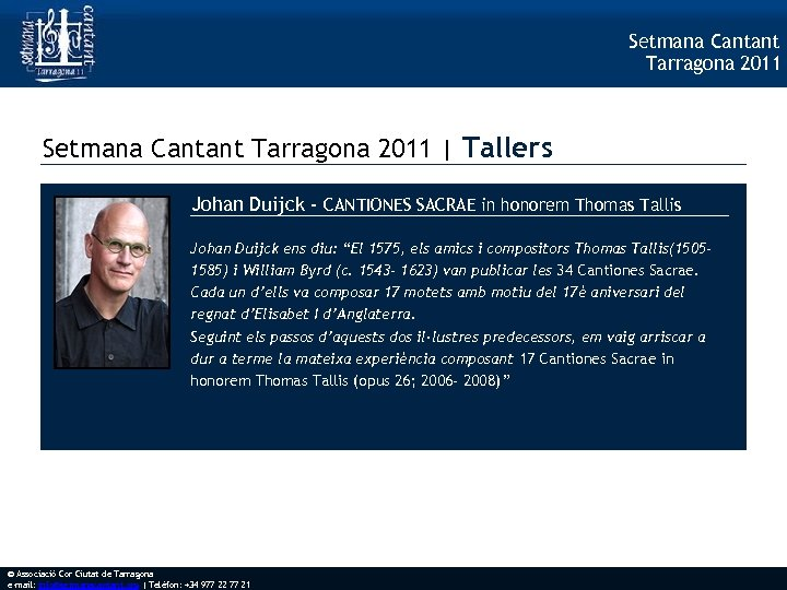 Setmana Cantant Tarragona 2011 | Tallers Johan Duijck - CANTIONES SACRAE in honorem Thomas