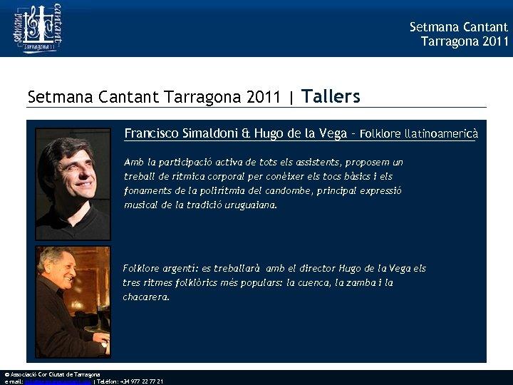 Setmana Cantant Tarragona 2011 | Tallers Francisco Simaldoni & Hugo de la Vega –