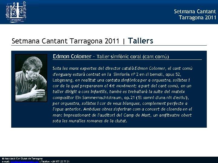 Setmana Cantant Tarragona 2011 | Tallers Edmon Colomer – Taller simfònic coral (cant comú)