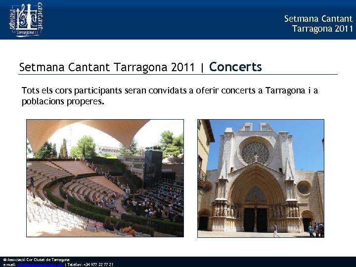 Setmana Cantant Tarragona 2011 | Concerts Tots els cors participants seran convidats a oferir