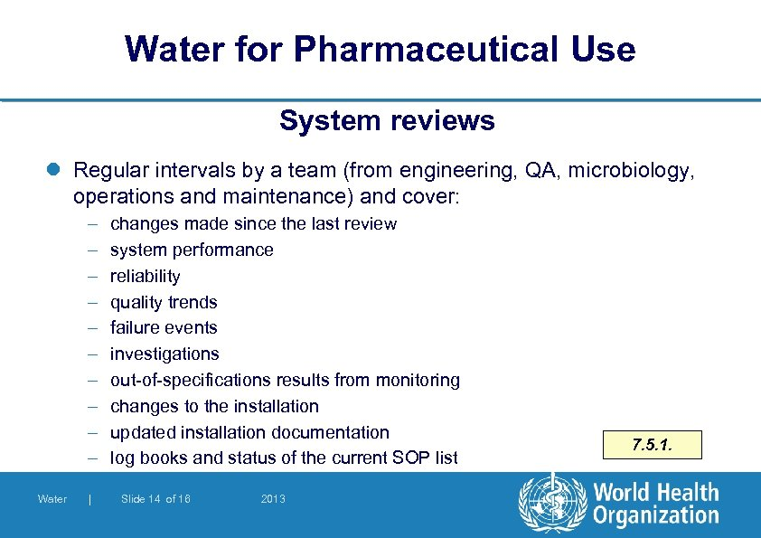 Water for Pharmaceutical Use System reviews l Regular intervals by a team (from engineering,
