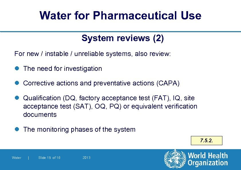 Water for Pharmaceutical Use System reviews (2) For new / instable / unreliable systems,