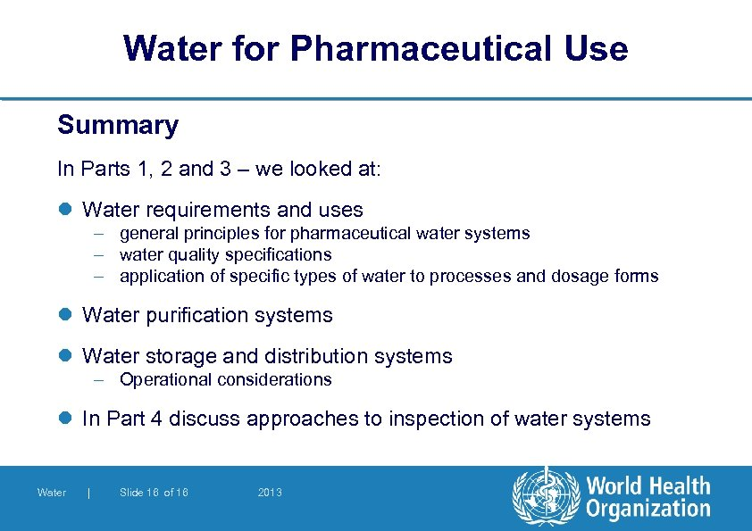 Water for Pharmaceutical Use Summary In Parts 1, 2 and 3 – we looked