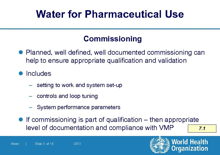 Water for Pharmaceutical Use Commissioning l Planned, well defined, well documented commissioning can help