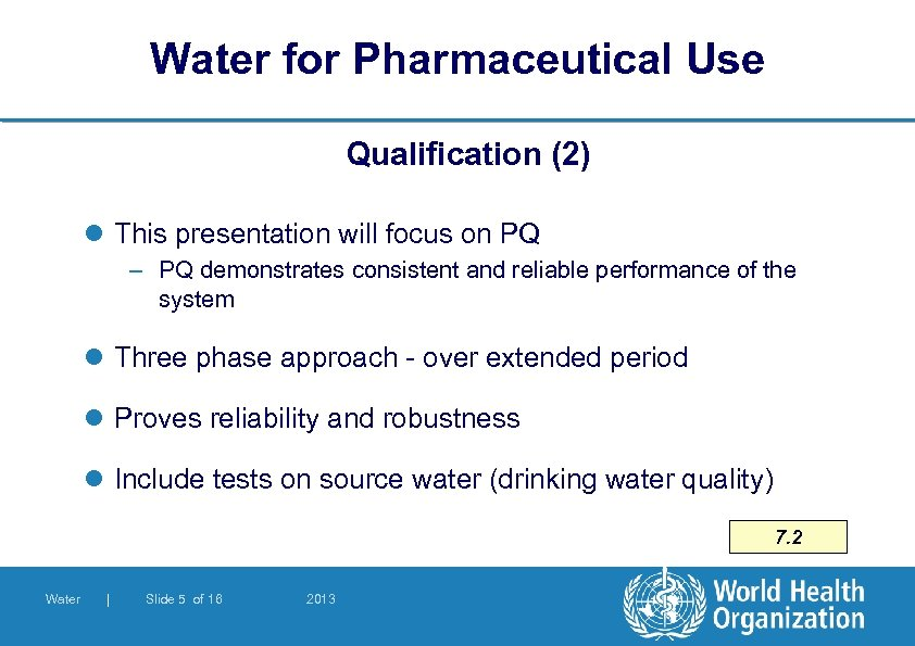 Water for Pharmaceutical Use Qualification (2) l This presentation will focus on PQ –
