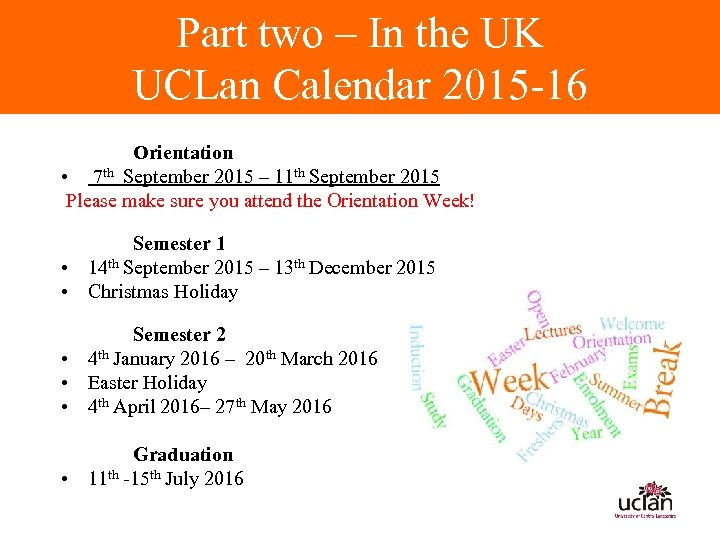 Part two – In the UK UCLan Calendar 2015 -16 Orientation • 7 th