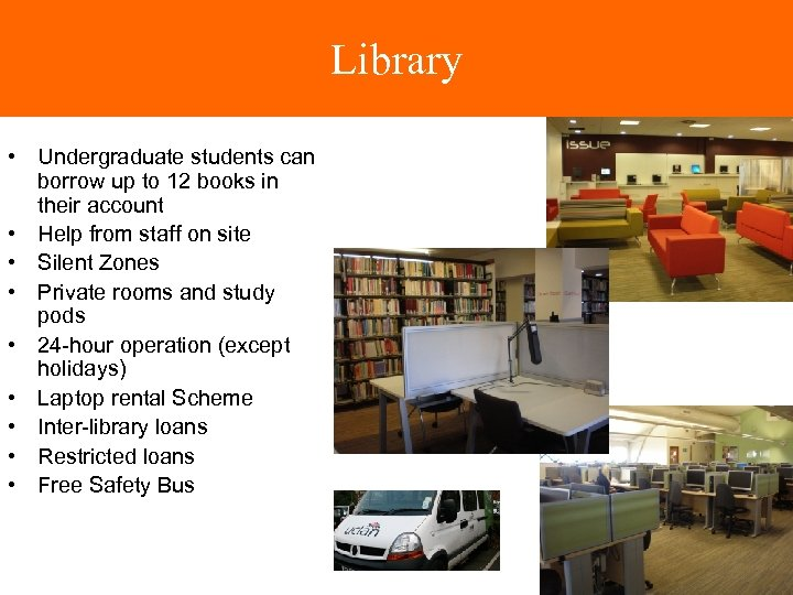 Library • Undergraduate students can borrow up to 12 books in their account •